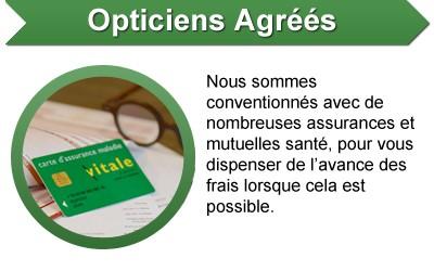 Opticiens agréés - Nous sommes conventionnés avec de nombreuses assurances et mutuelles santé, pour vous dispenser de l'avance des frais lorsque cela est possible